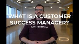 What is a Customer Success Manager